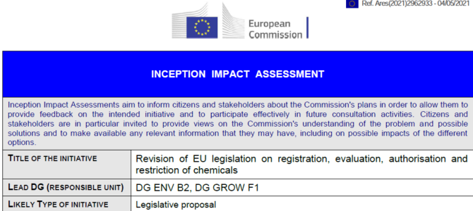 4.5.2021 – Revision of EU REACH; Inception Impact Assessment (IIA) on chemicals strategy actions – You Can Comment till 01 June 2021